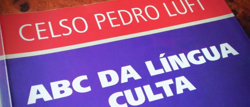 ABC da Língua Culta - Celso Pedro Luft